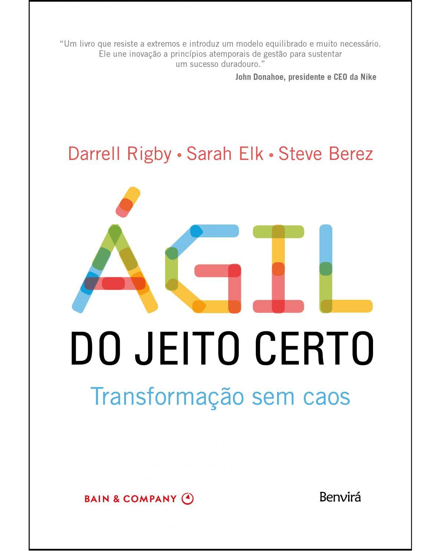 Ágil do jeito certo - transformação sem caos - 1ª Edição | 2020