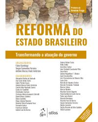 Reforma do Estado Brasileiro - Transformando a atuação do governo   2020