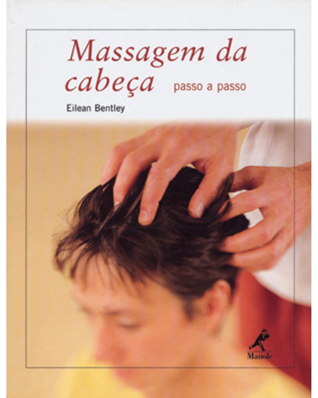 Massagem da cabeça: Passo a passo - 1ª Edição | 2001