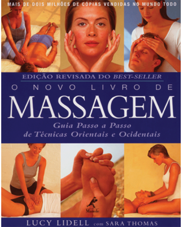 O novo livro de massagem - Guia passo a passo de técnicas orientais e ocidentais - 1ª Edição   2002