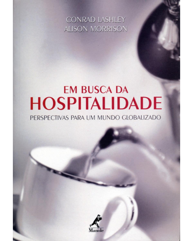 Em busca da hospitalidade: perspectivas para um mundo globalizado - 1ª Edição | 2004