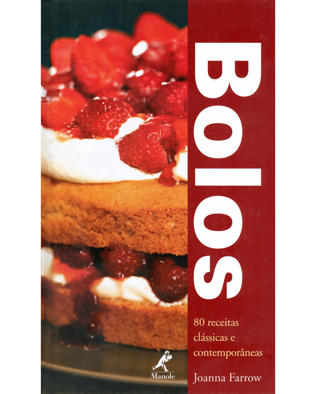 Bolos: 80 receitas clássicas e contemporâneas - 1ª Edição | 2007