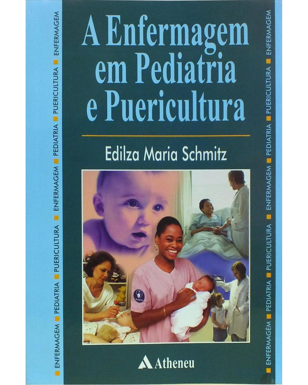A enfermagem em pediatria e puericultura - 1ª Edição