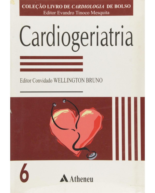 Cardiogeriatria - Volume 6:  - 1ª Edição | 2001