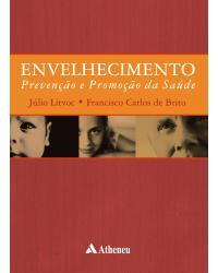 Envelhecimento: Prevenção e promoção da saúde - 1ª Edição   2004