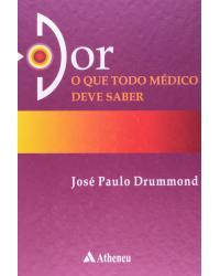 Dor - o que todo médico deve saber - 1ª Edição | 2006