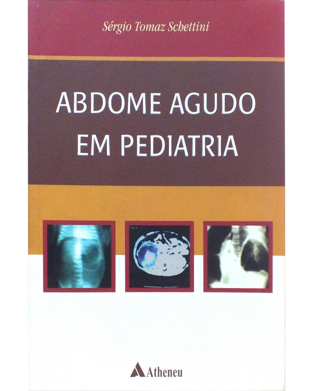 Abdome agudo em pediatria - 1ª Edição | 2006