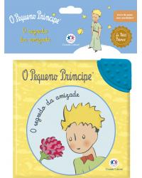 O Pequeno Príncipe: O segredo da amizade - 1ª Edição   2020