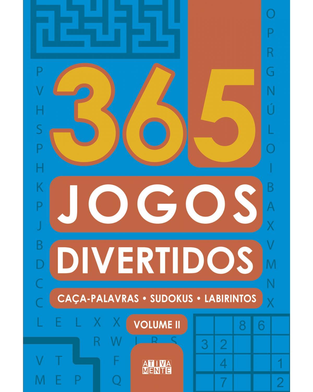 365 jogos divertidos - Volume 2:  - 1ª Edição | 2021
