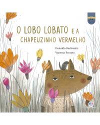 O lobo Lobato e a Chapeuzinho Vermelho - 2ª Edição   2021