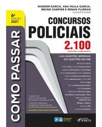Como passar em concursos policiais: 2.100 questões comentadas - 6ª Edição | 2021