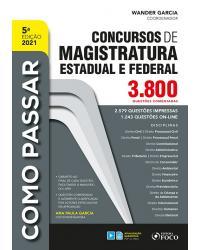 Como passar em concursos de magistratura estadual e federal: 3.800 questões comentadas - 5ª Edição | 2021