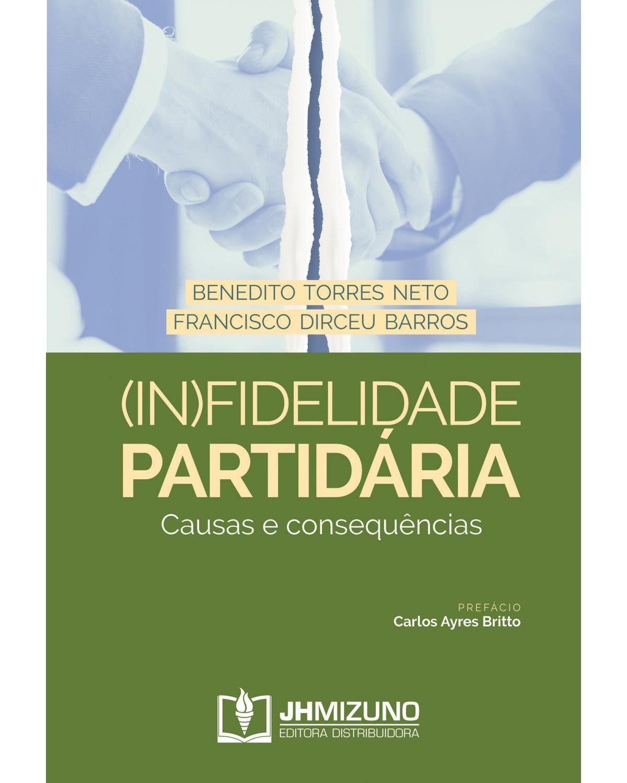 (In)fidelidade partidária: causas e consequências - 1ª Edição | 2020