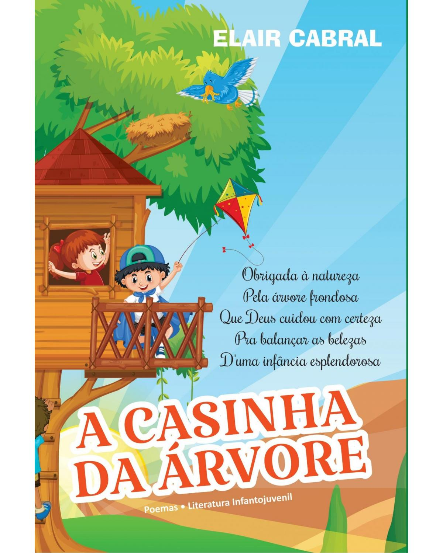 A casinha da árvore: poemas - Literatura Infantil - 1ª Edição | 2021