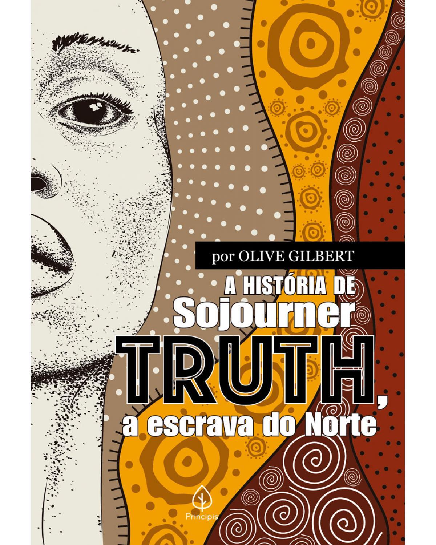 A história de Sojourner Truth, a escrava do Norte - 1ª Edição | 2020