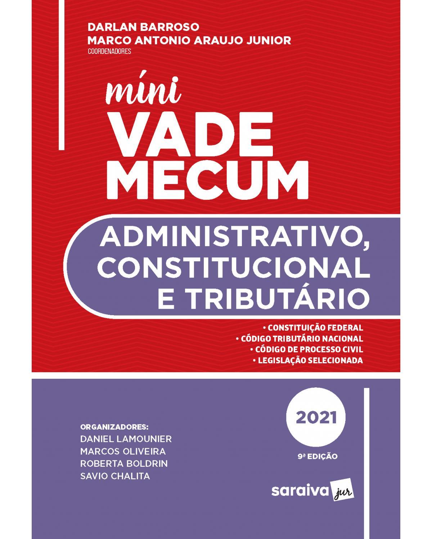 Míni vade mecum administrativo, constitucional e tributário - 9ª Edição   2021