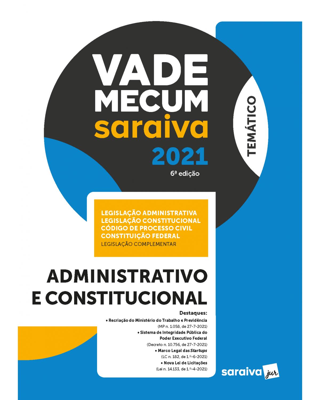 Vade mecum administrativo e constitucional - temático - 6ª Edição   2021