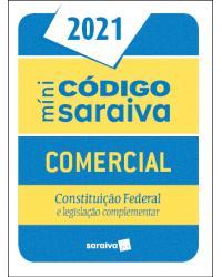 Minicódigo comercial: Constituição Federal e legislação complementar - 27ª Edição | 2021
