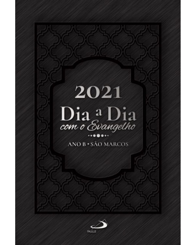 Dia a dia com evangelho - 2021 - 1ª Edição | 2020