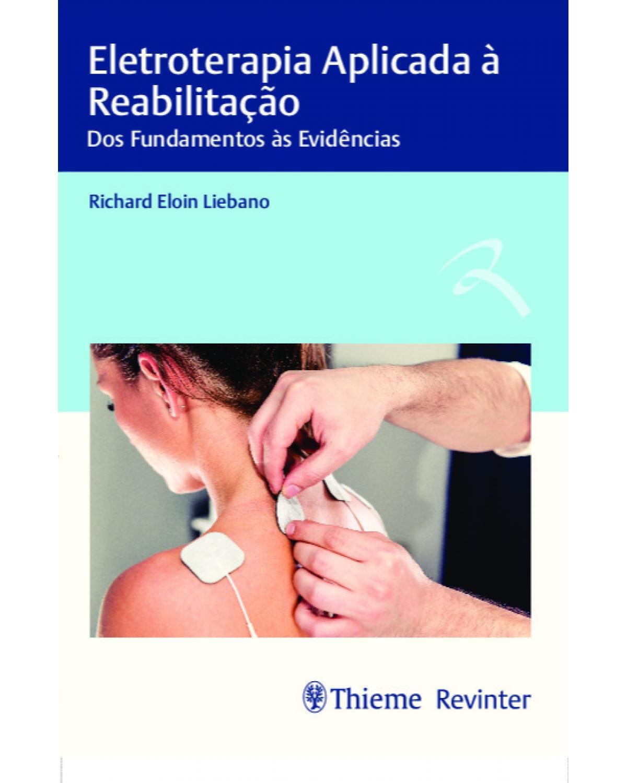 Eletroterapia aplicada à reabilitação: dos fundamentos às evidências - 1ª Edição | 2021