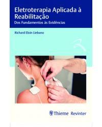 Eletroterapia aplicada à reabilitação - dos fundamentos às evidências - 1ª Edição | 2021