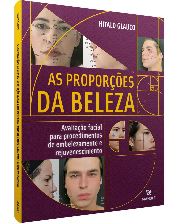 As proporções da beleza: avaliação facial para procedimentos de embelezamento e rejuvenescimento - 1ª Edição | 2021