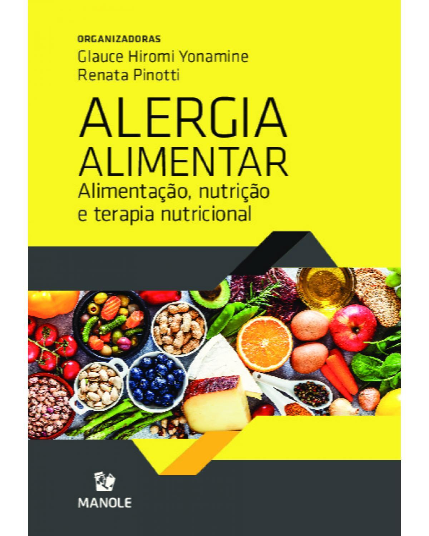 Alergia alimentar - alimentação, nutrição e terapia nutricional - 1ª Edição | 2020