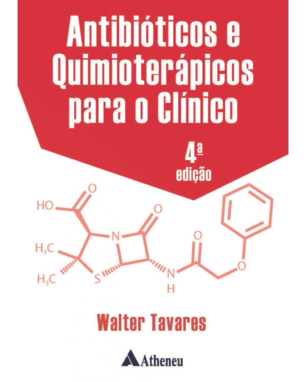 Antibióticos e quimioterápicos para o clínico - 4ª Edição   2020