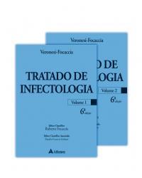 Tratado de infectologia -2 volumes - Volume 2:  - 6ª Edição | 2020