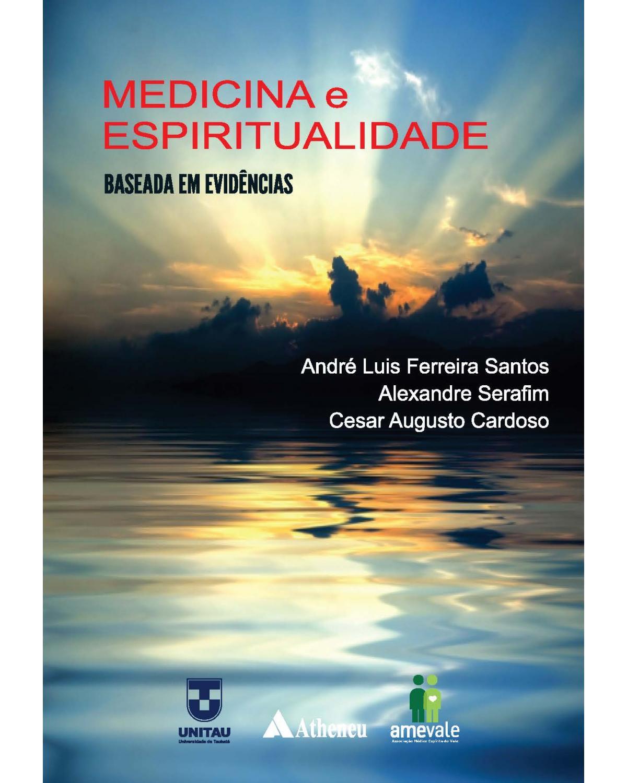 Medicina e espiritualidade baseada em evidências - 1ª Edição   2021