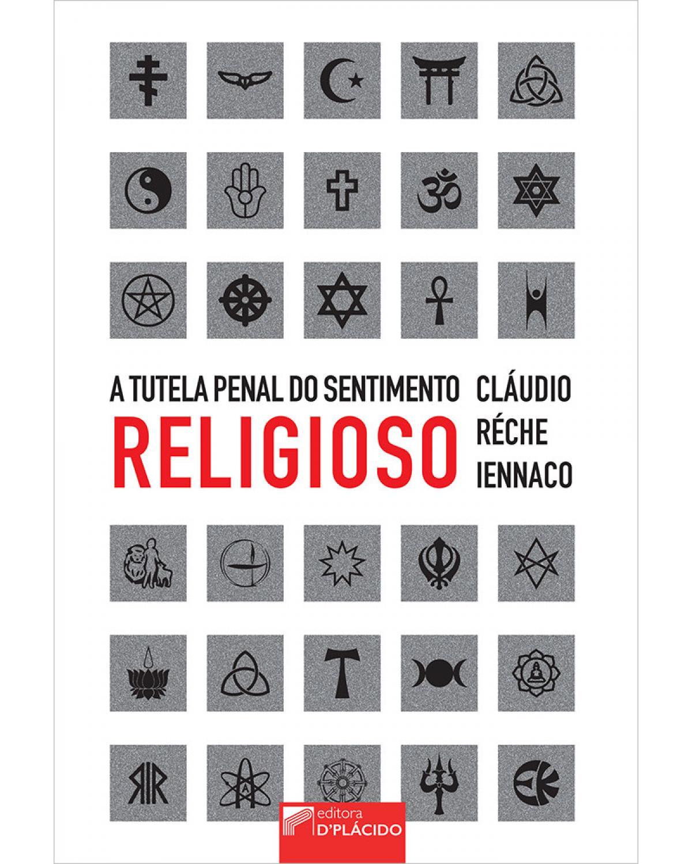A tutela penal do sentimento religioso - 1ª Edição | 2020