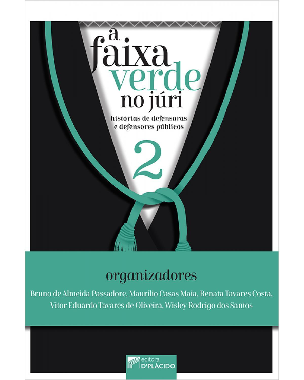 A faixa verde no júri - Volume 2: histórias de defensoras e defensores públicos - 1ª Edição | 2020