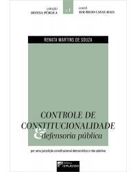 Controle de constitucionalidade e defensoria pública: por uma jurisdição constitucional democrática e não seletiva - 1ª Edição   2021