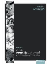 Direito constitucional e teoria da constituição - 6ª Edição   2021