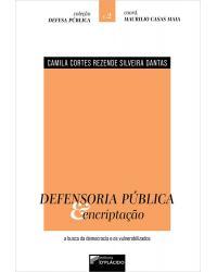 Defensoria pública & encriptação: a busca da democracia e os vulnerabilizados - 1ª Edição   2021