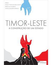 Timor-Leste: a construção de um Estado - 1ª Edição   2021