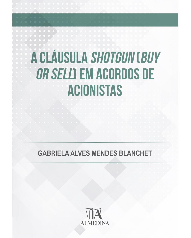 A cláusula shotgun (buy or sell) em acordos de acionistas - 1ª Edição | 2020