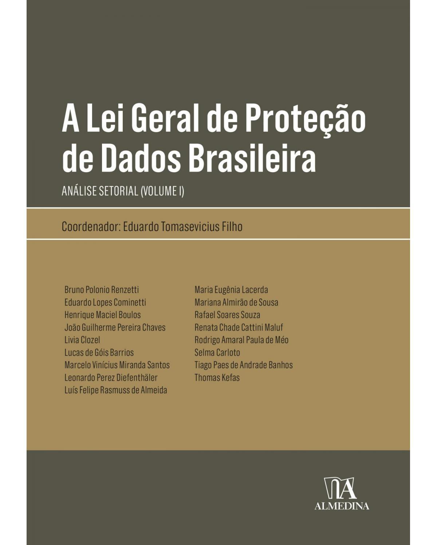 A lei geral de proteção de dados brasileira - uma análise setorial - 1ª Edição | 2021