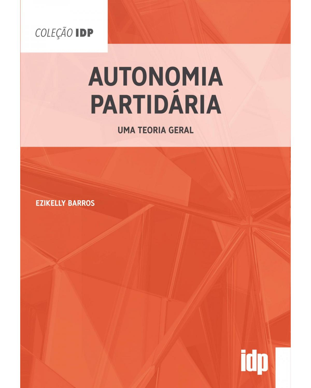 Autonomia partidária: uma teoria geral - 1ª Edição | 2021