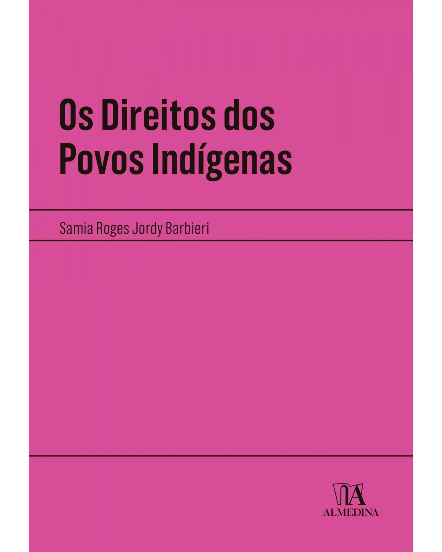 Os direitos dos povos indígenas - 1ª Edição | 2021