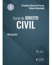 Curso de direito civil - Volume 2: obrigações - 15ª Edição | 2021