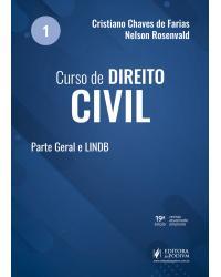 Curso de direito civil - Volume 1: parte geral e LINDB - 19ª Edição | 2021