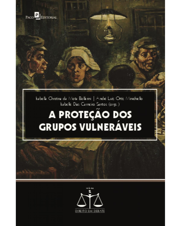 A proteção dos grupos vulneráveis - 1ª Edição | 2020