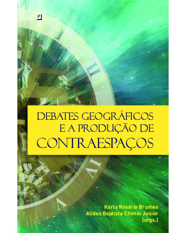 Debates geográficos e a produção de contraespaços - 1ª Edição | 2020