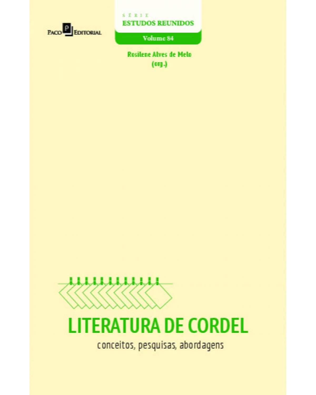 Literatura de cordel - Volume 84: conceitos, pesquisas, abordagens - 1ª Edição   2021
