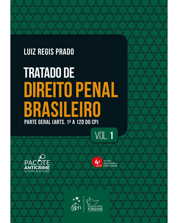 Tratado de direito penal brasileiro - Volume 1: parte geral - 4ª Edição   2021