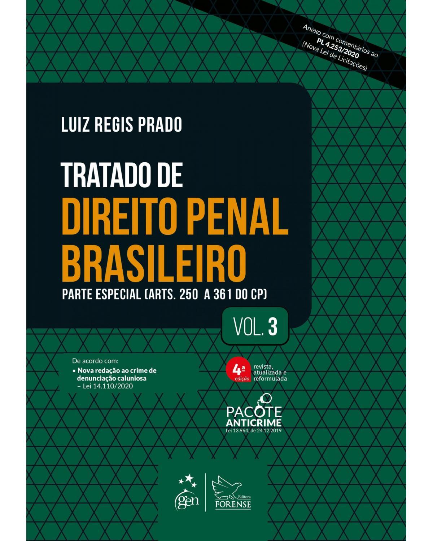 Tratado de direito penal brasileiro - Volume 3: parte especial - 4ª Edição   2021