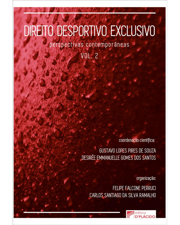Direito desportivo exclusivo - Volume 2: perspectivas contemporâneas - 1ª Edição | 2019
