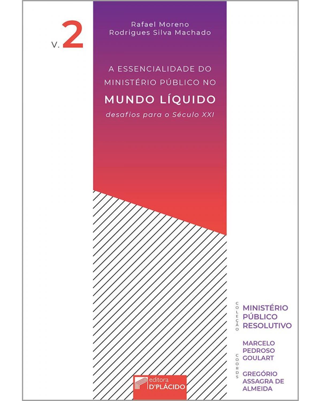 A essencialidade do ministério público no mundo líquido: desafios para o século XXI - 1ª Edição | 2019