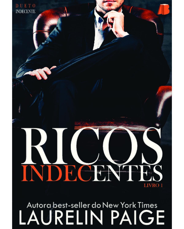 Ricos indecentes - Volume 1 - 1ª Edição | 2020